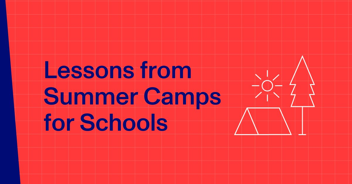 Lessons from Summer Camps for Schools