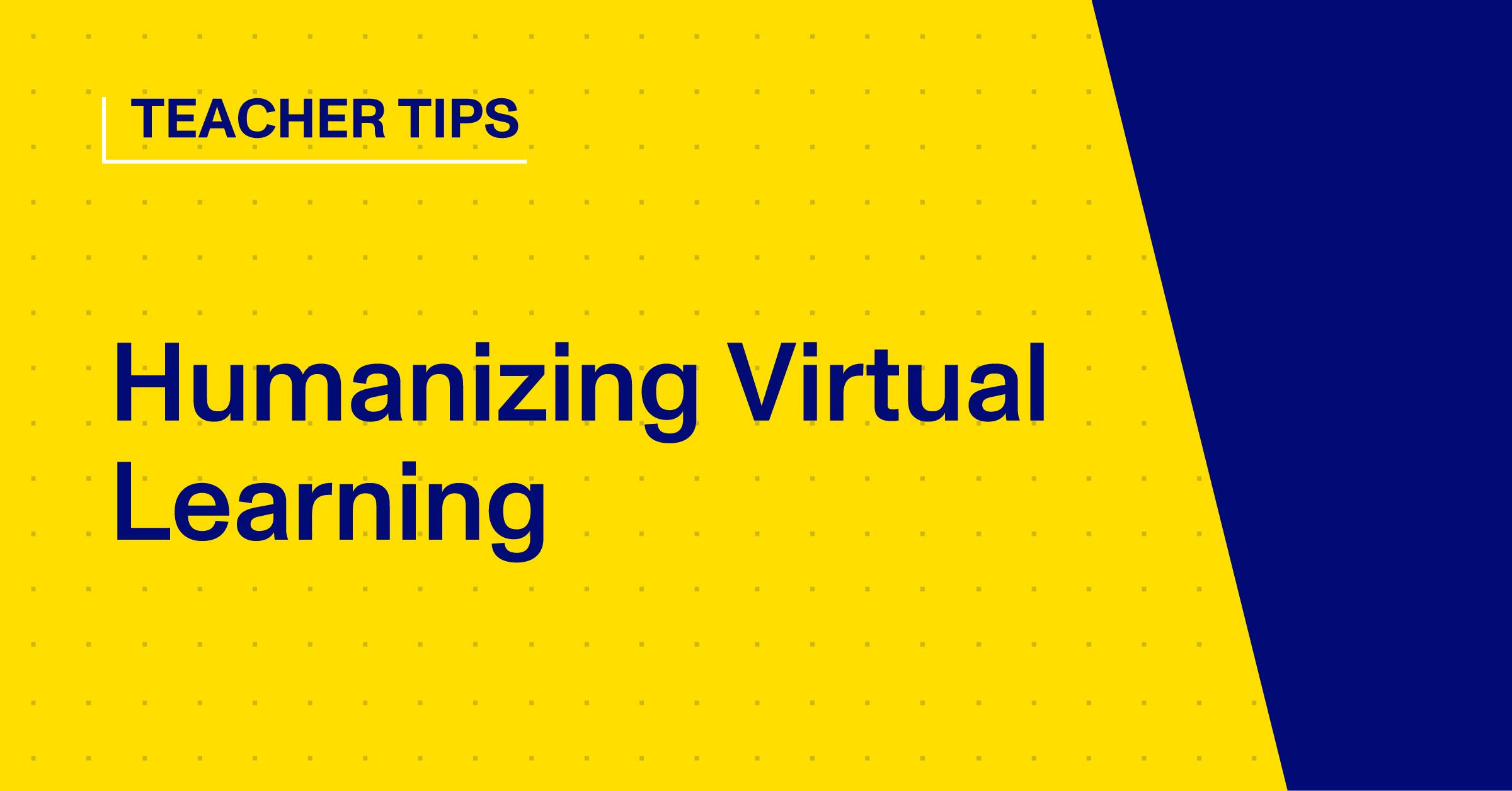 Humanizing Virtual Learning