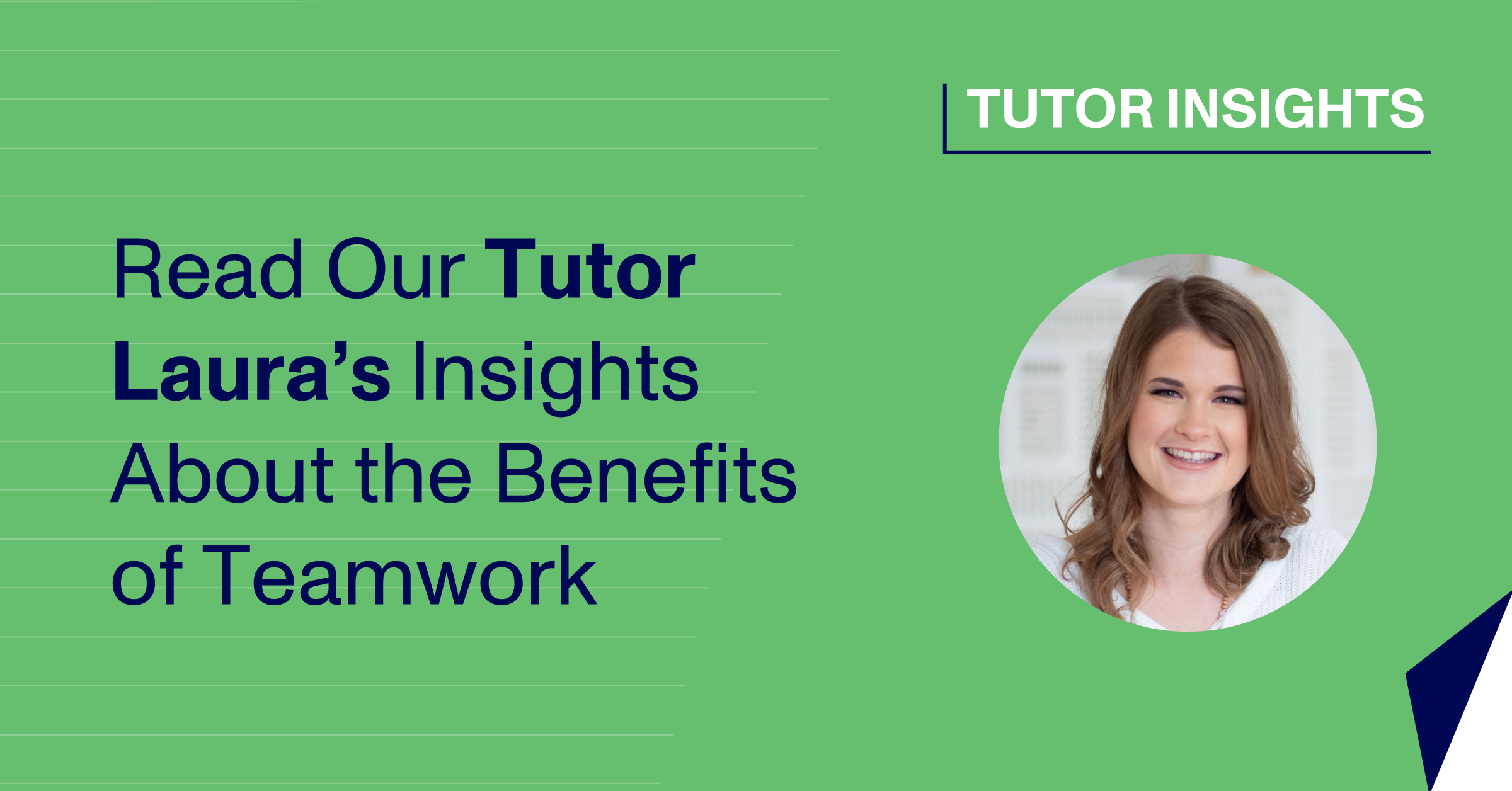 Read Our Tutor Laura's Insights About the Benefits of Teamwork