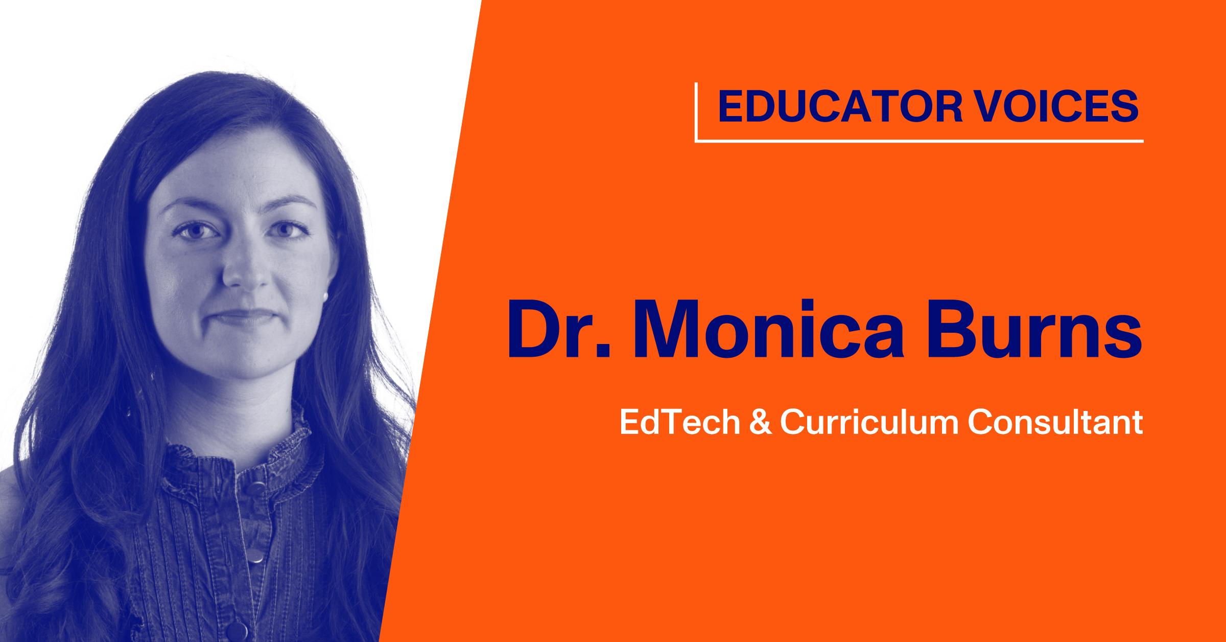 Dr. Monica Burns, EdTech & Curriculum Consultant