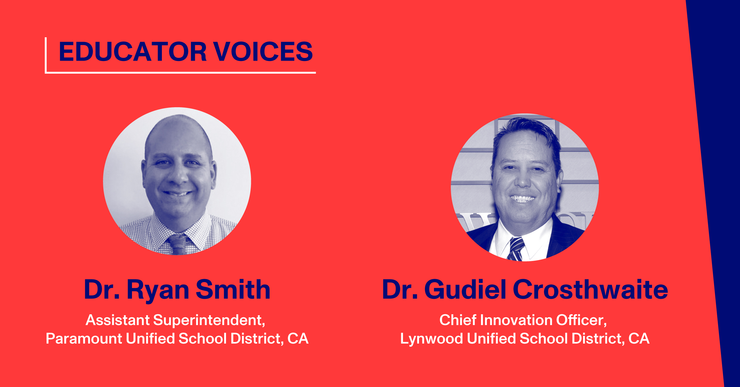 Dr. Ryan Smith, Assistant Superintendent, Paramount Unified School District, CA; Dr. Gudiel Crosthwaithe, Chief Innovation Officer, Lynwood Unified School District, CA