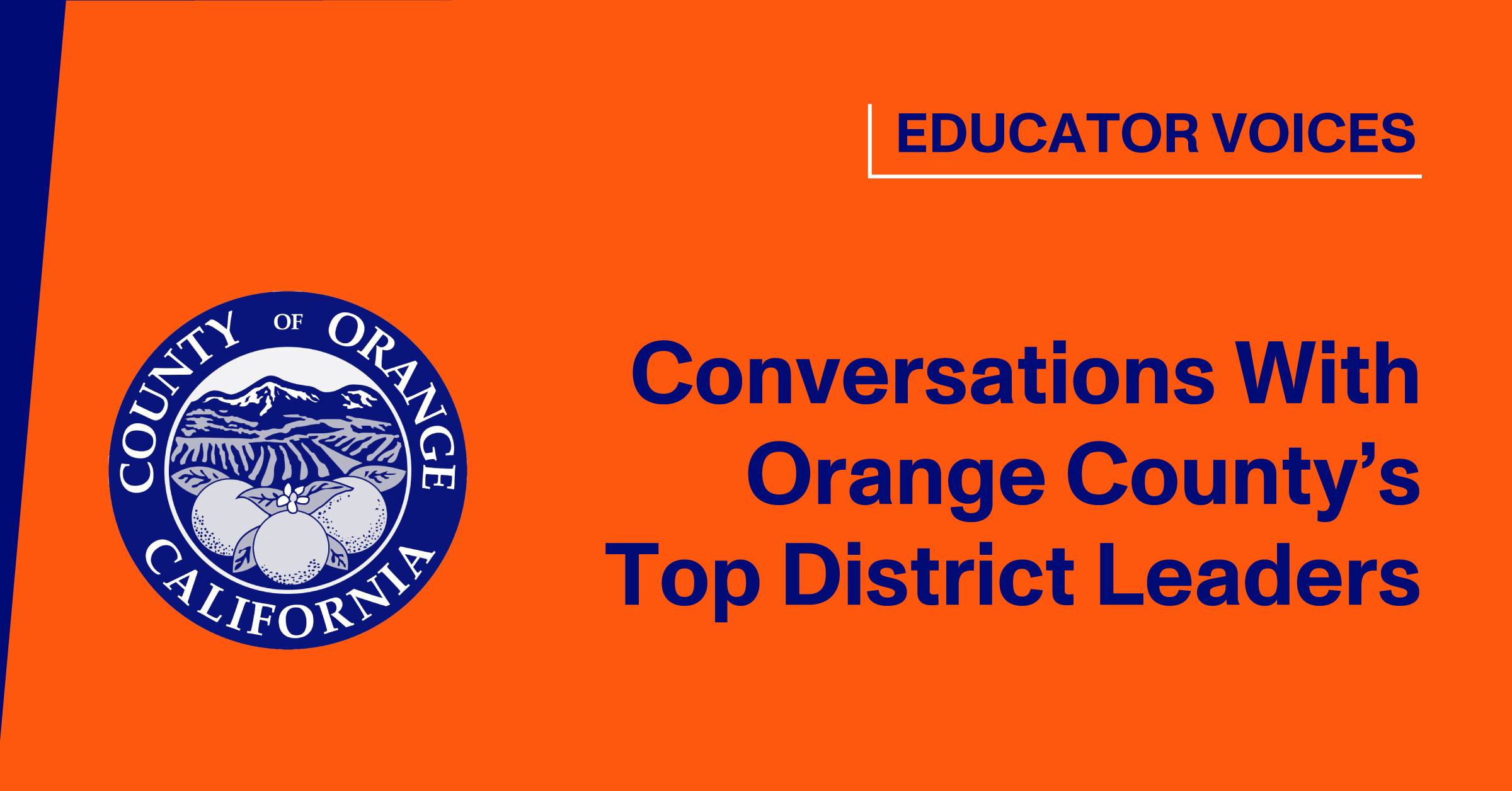 Blog Thumbnail, Conversations With Orange County's Top District Leaders