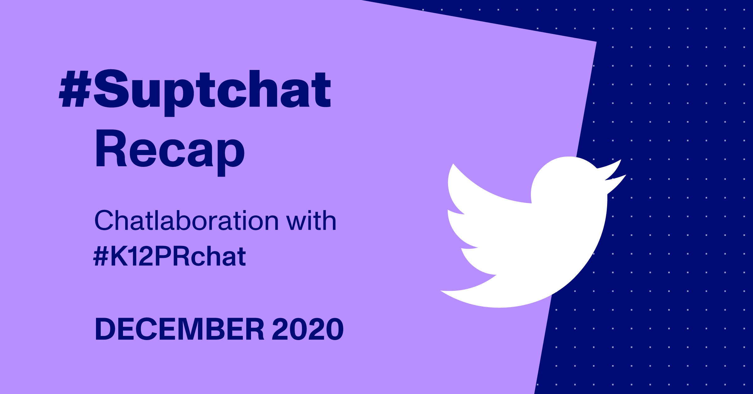 Blog Thumbnail of #SuptChat Recap - Chatlaboration with #K12PRchat from December 2020