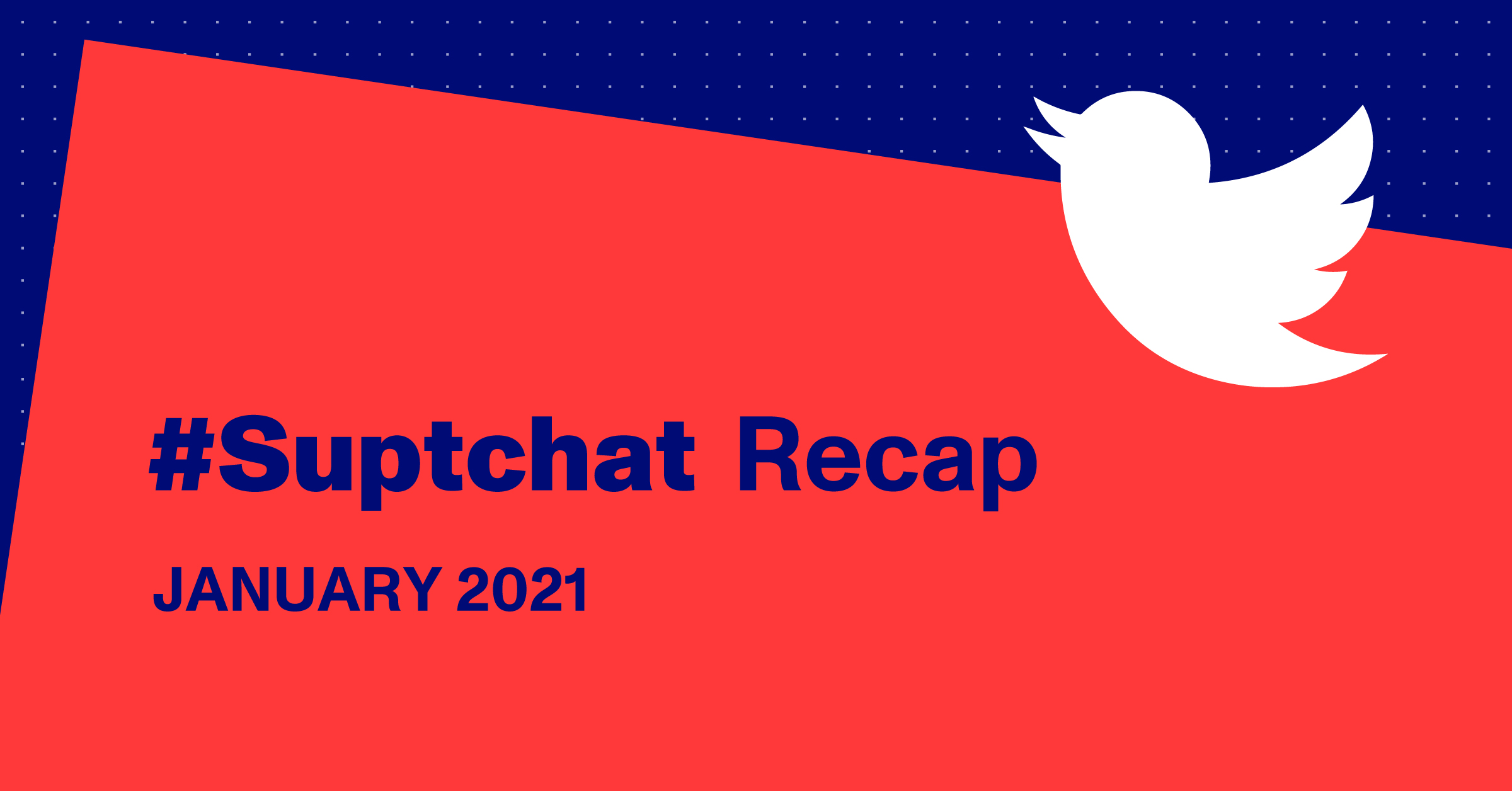 Blog Thumbnail of Suptchat Recap from January 2021