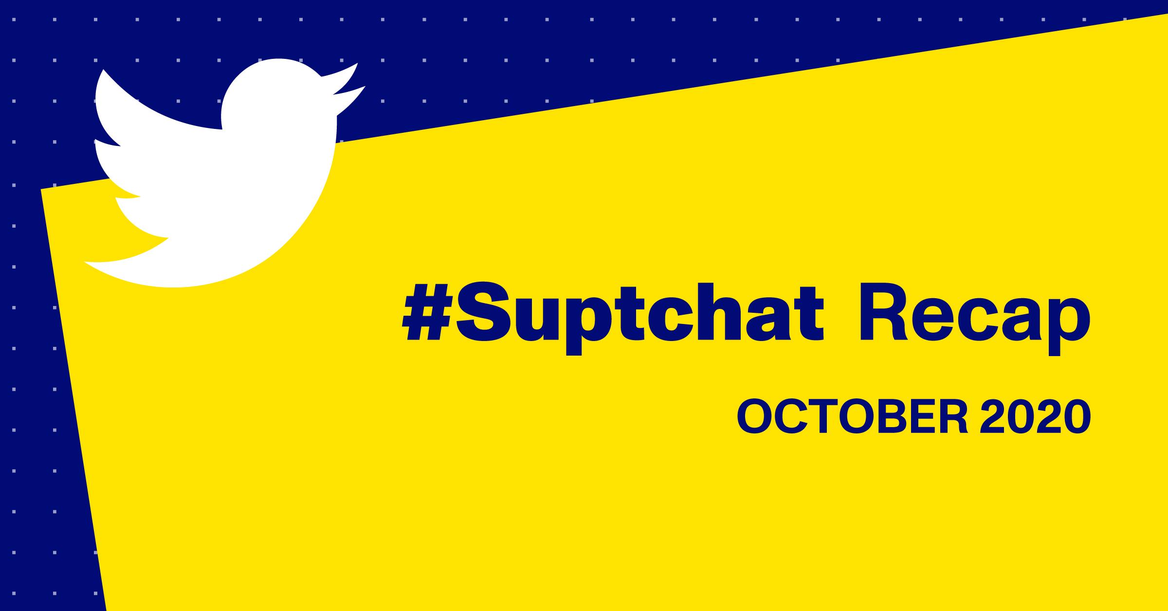 Blog Thumbnail of #Suptchat Recap from October 2020