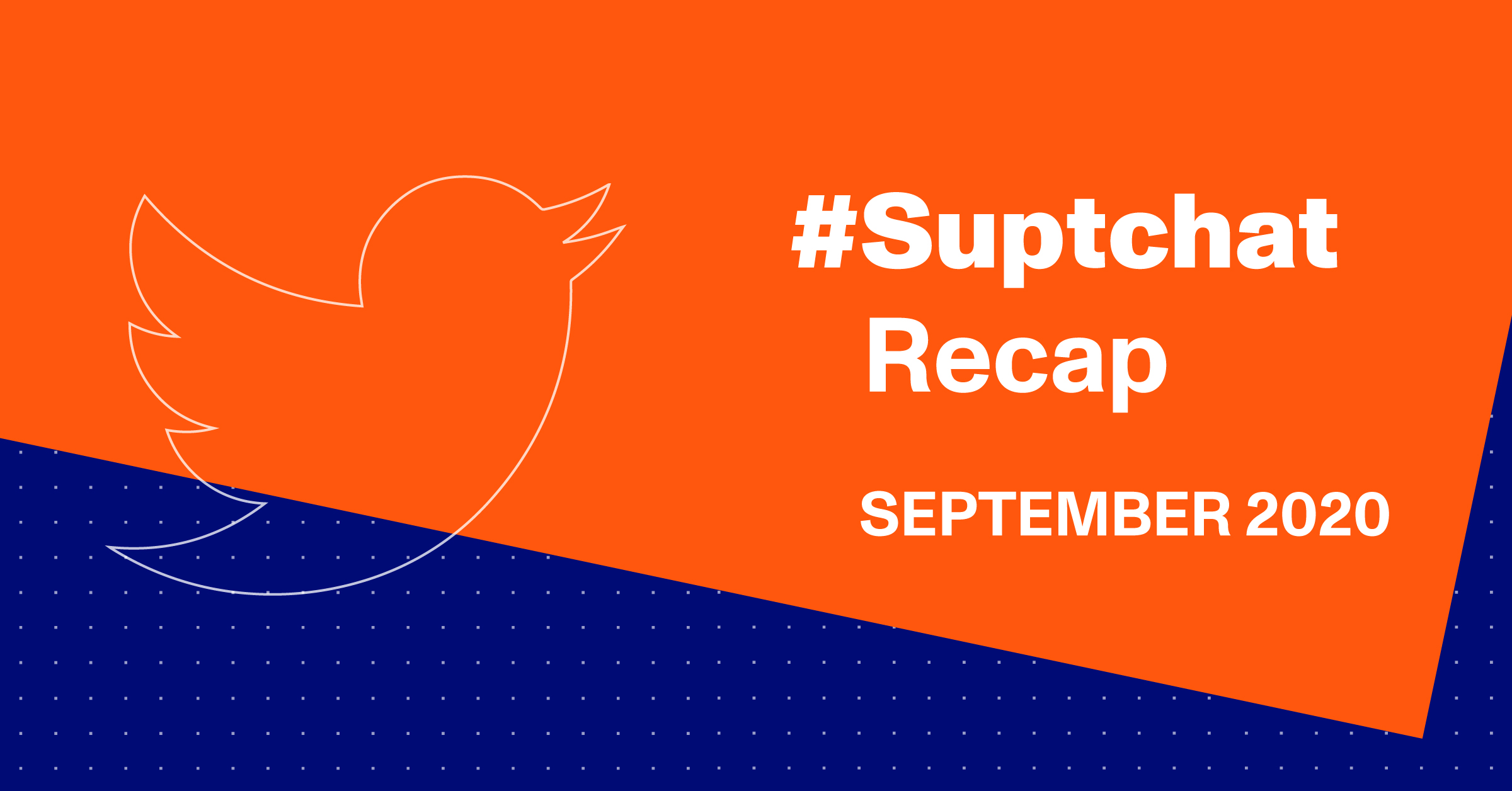 Thumbnail of #Suptchat Recap from September 2020