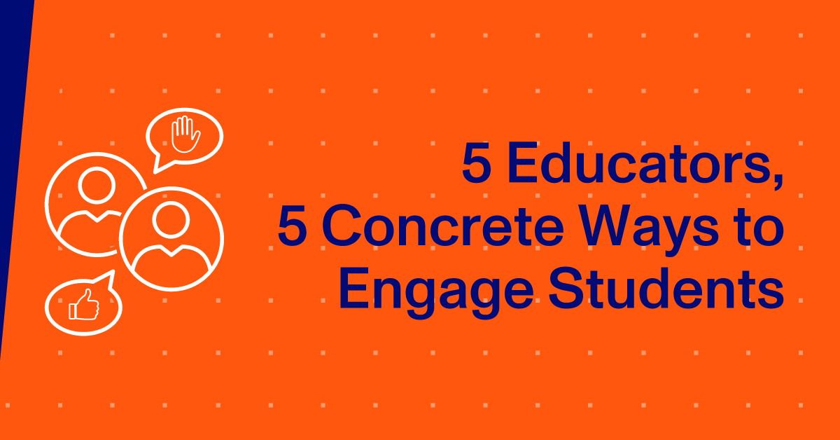 Blog Thumbnail - 5 Educators, 5 Concrete Ways to Engage Students