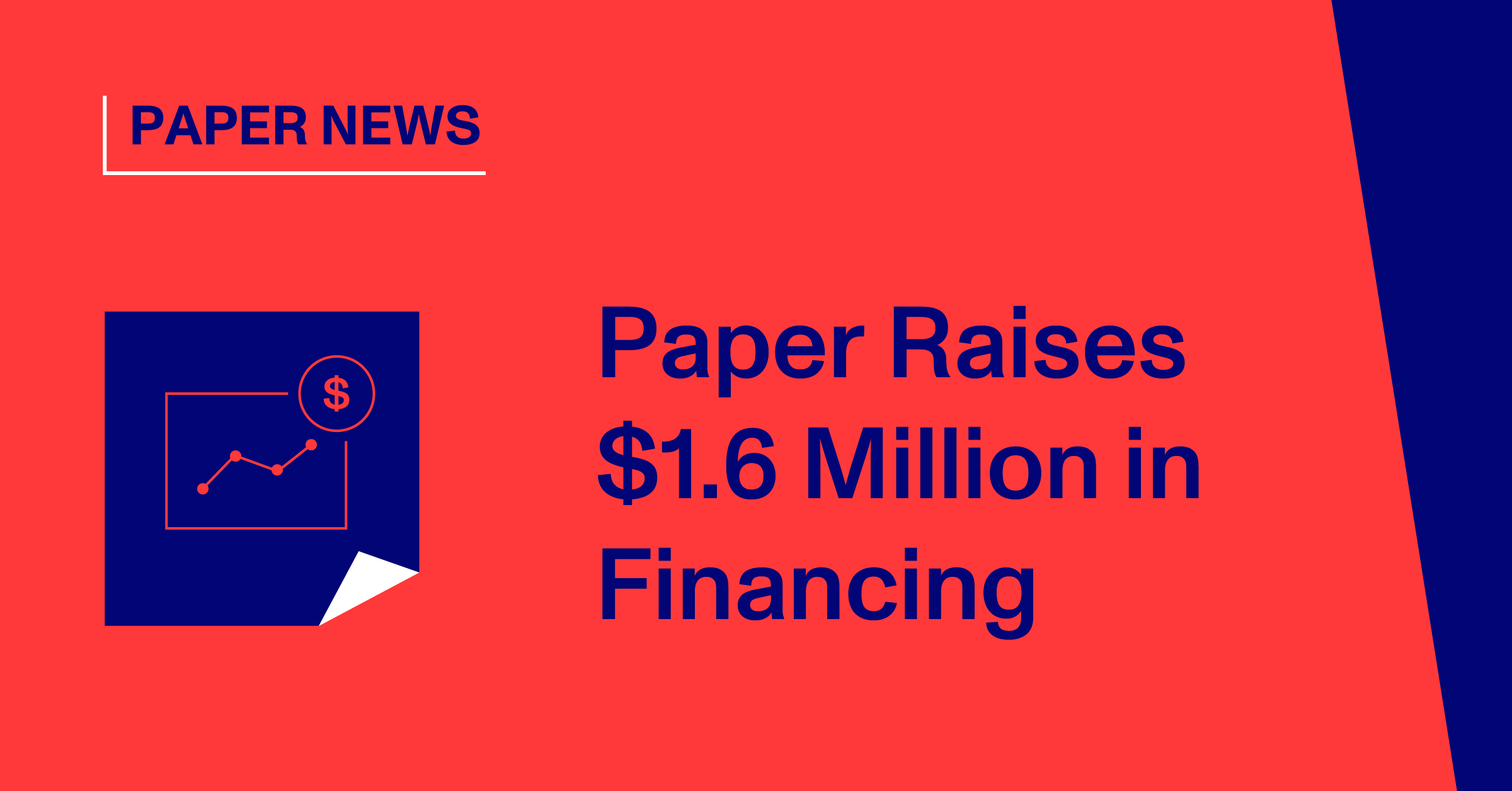 Paper Raises $1.6 Million in Financing
