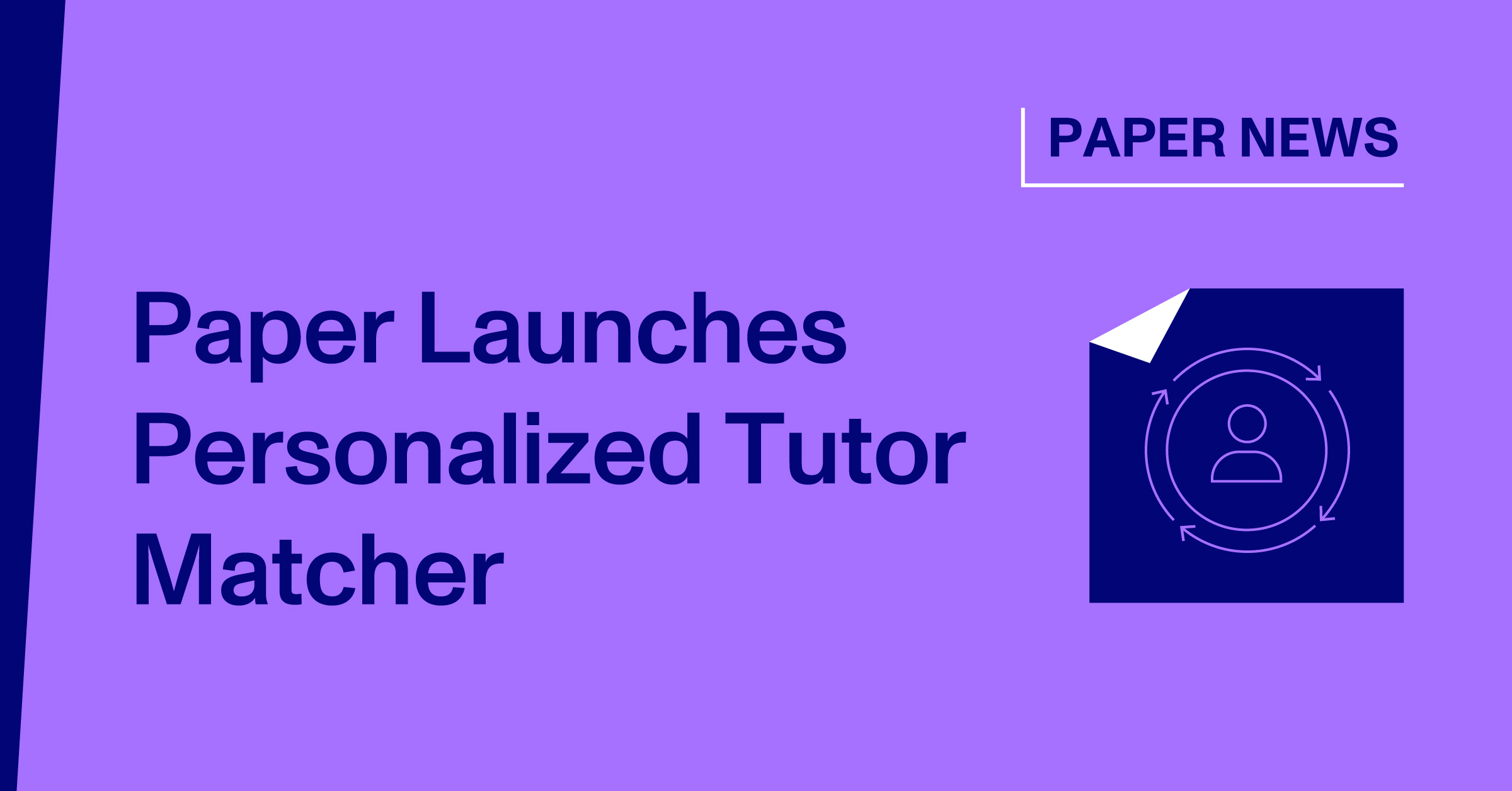 Paper Launches Personalized Tutor Matcher