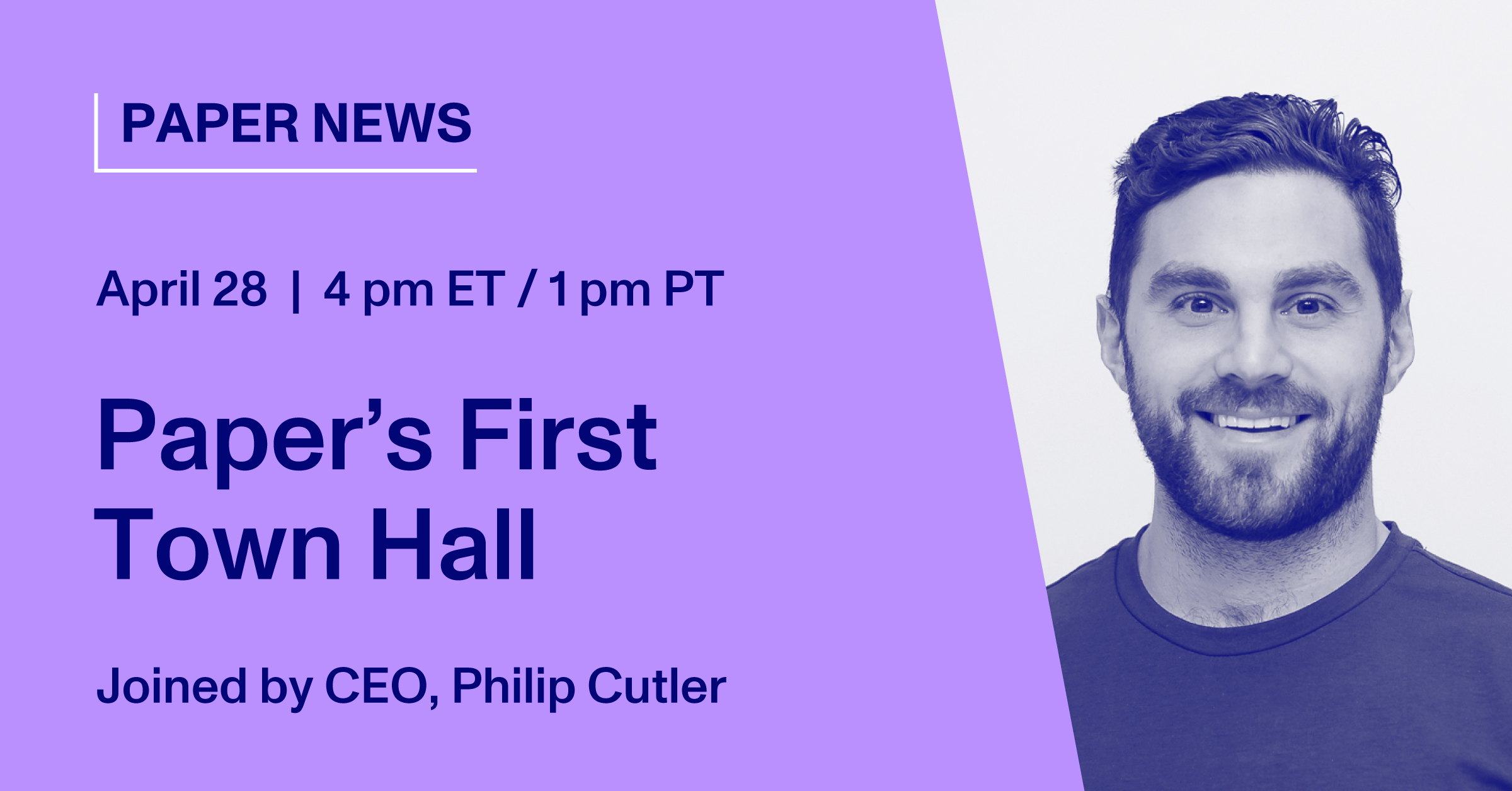 Paper's First Town Hall, Joined by CEO, Philip Cutler