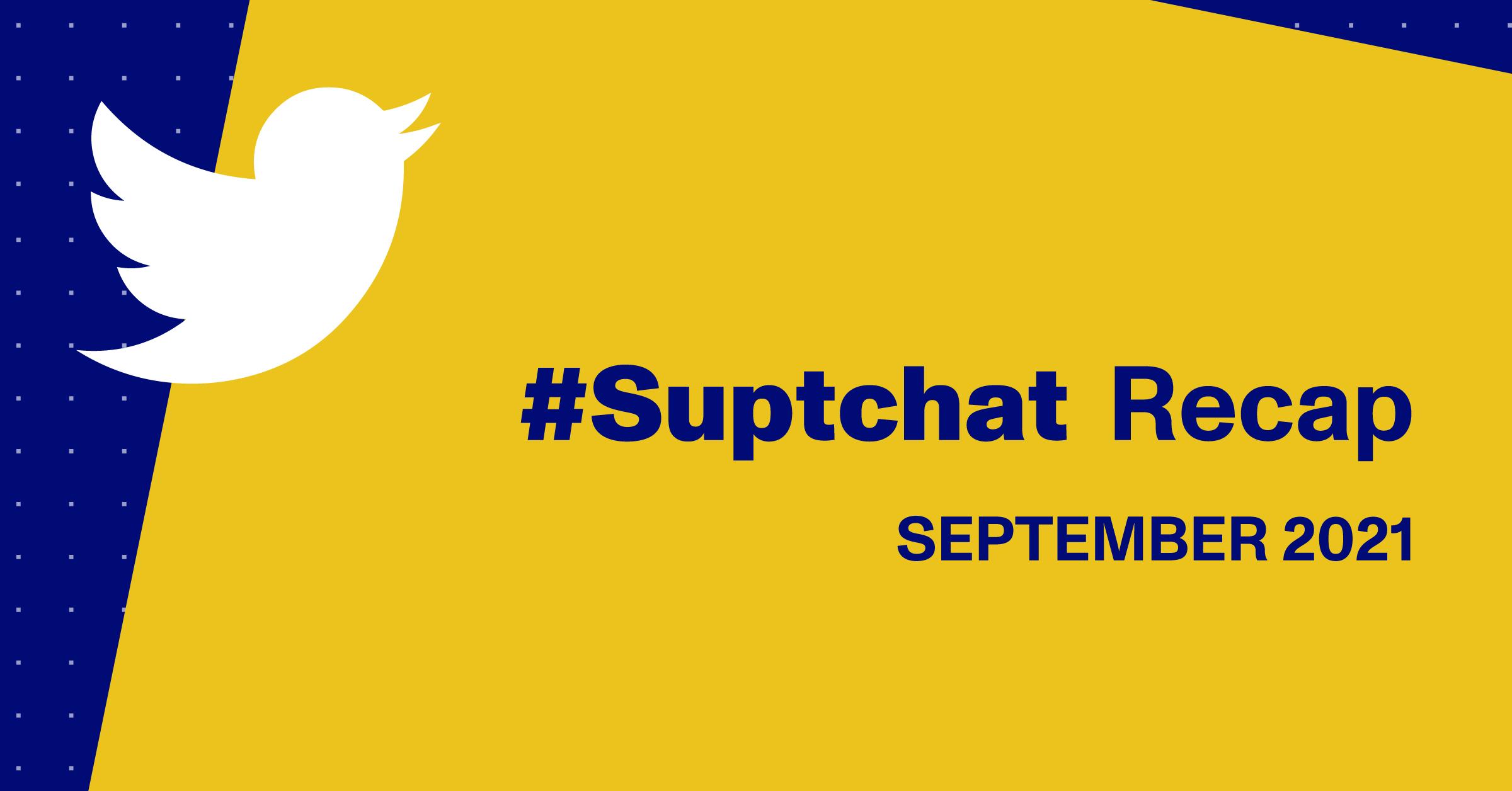 Suptchat Recap graphic - September 2021