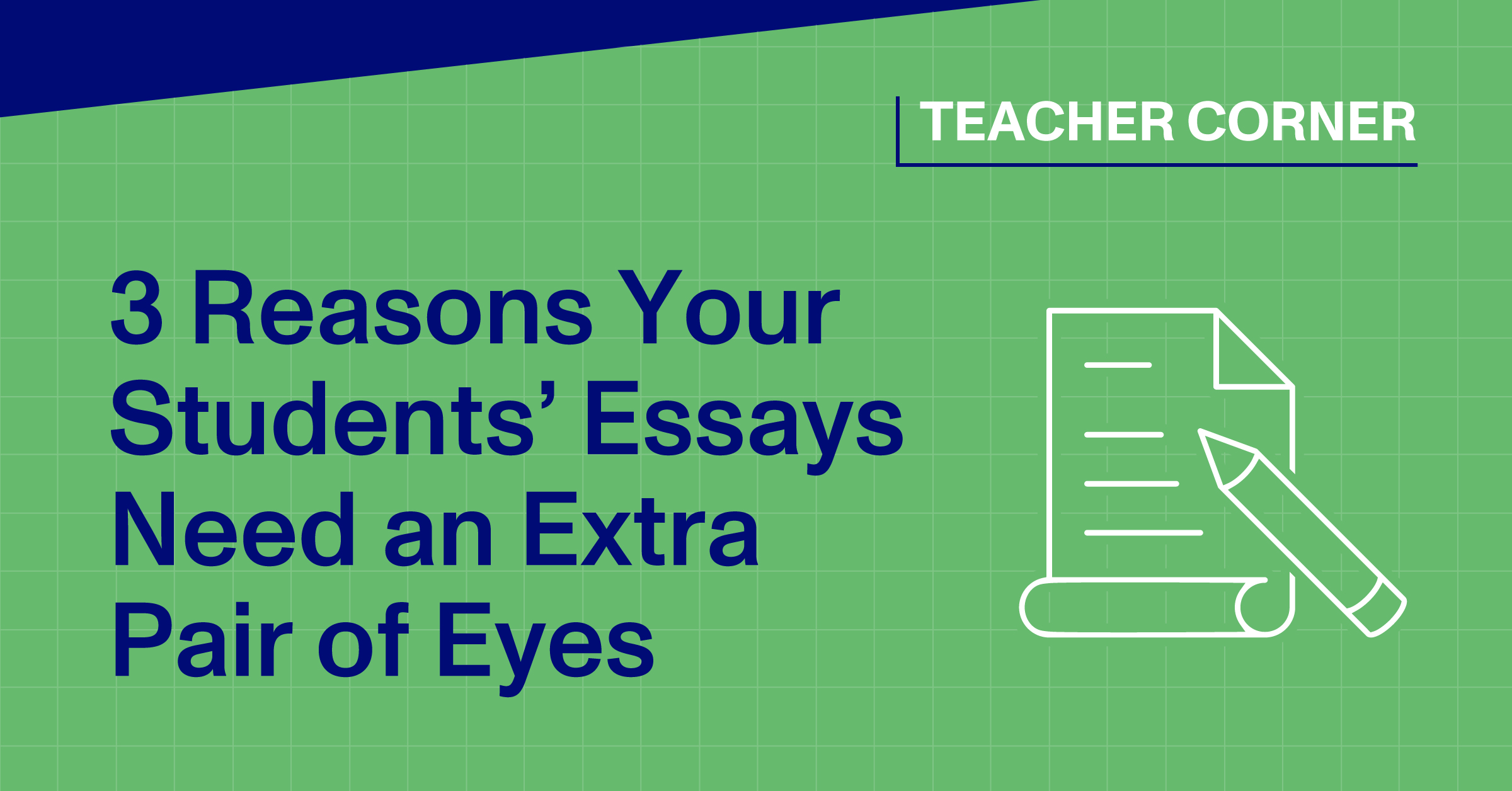 Blog Thumbnail - 3 Reasons Your Students' Essay Need an Extra Pair of Eyes